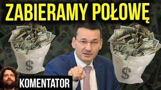 Morawiecki z PIS Chwali Się Że Zabiera Polakom TYLKO POŁOWĘ Zarobionych Pieniędzy Analiza Komentator