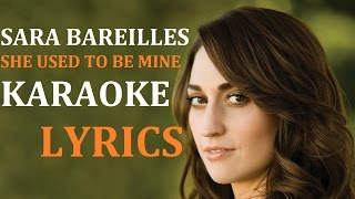 SARA BAREILLES - SHE USED TO BE MINE KARAOKE COVER LYRICS