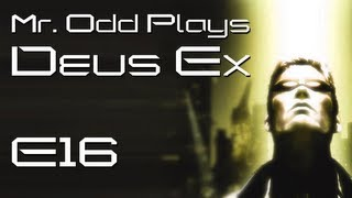 Mr. Odd Plays Deus Ex (The Original) - E16 - Multiple Ways to End up in Jail