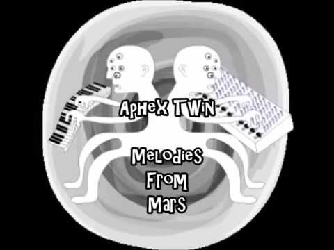 Aphex Twin : Melodies From Mars [Full Album]