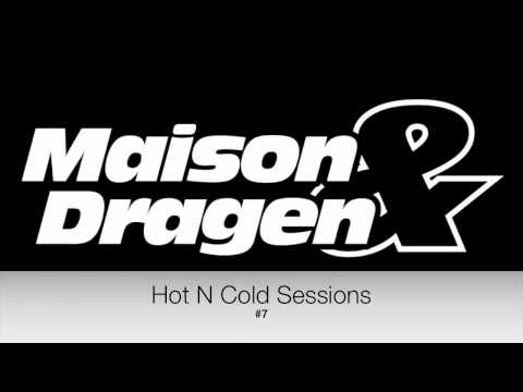 Hot N Cold Session With Maison & Dragen #7 (Radioseven)