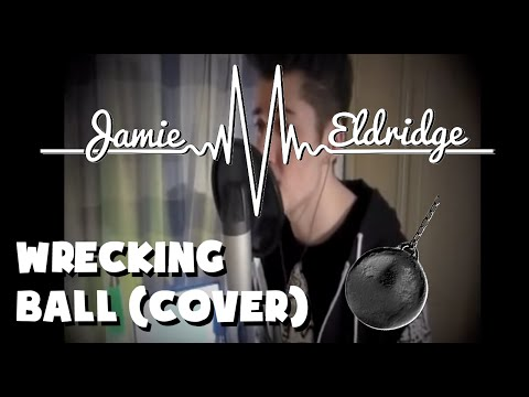 Wrecking Ball (Miley Cyrus Cover) - Jamie Eldridge