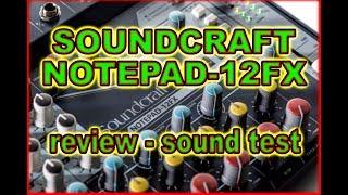SOUNDCRAFT NOTEPAD 12FX (setup and sound test)