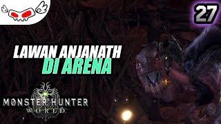 Lawan Anjanath di Arena | Monster Hunter World Indonesia #27