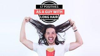 ✅ 17 Positives As A Guy With Long Hair - Men