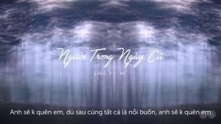 Người Trong Ngày Cũ - Ling ft  M! (Giang Ng) [ Video Lyric HD]