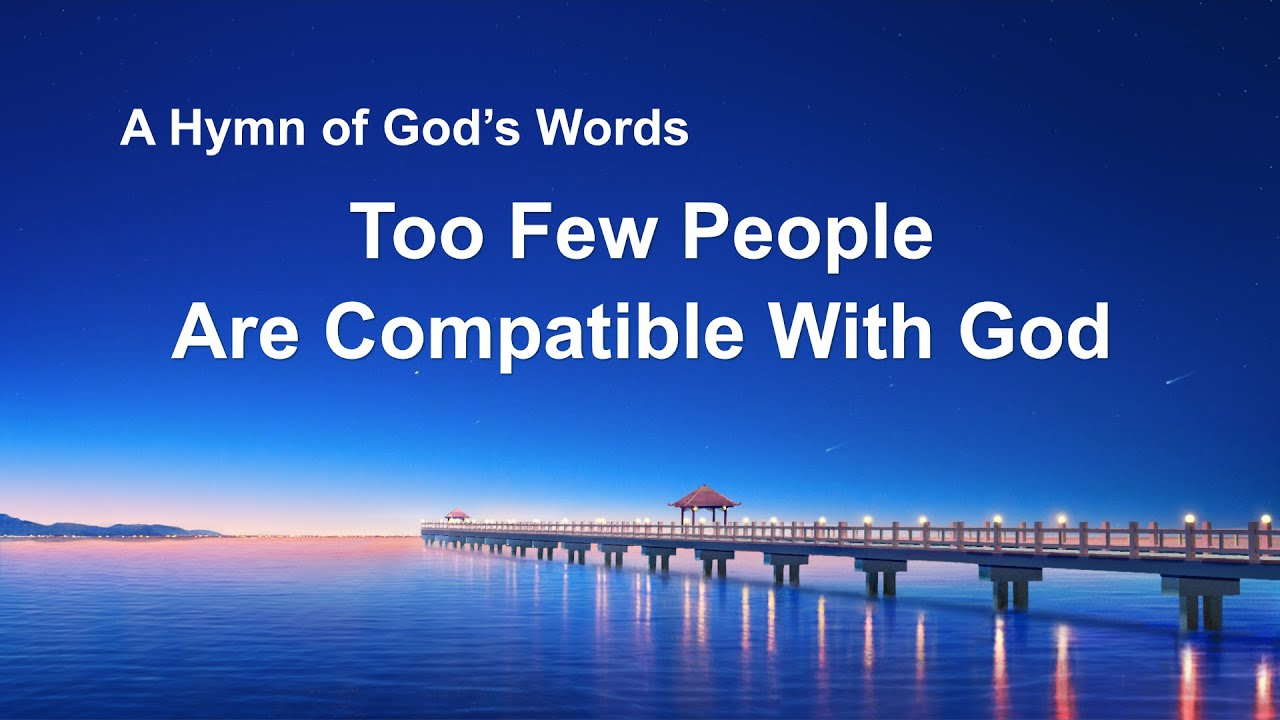 """""""Too Few People Are Compatible With God""""   2020 English Christian Devotional Song"""