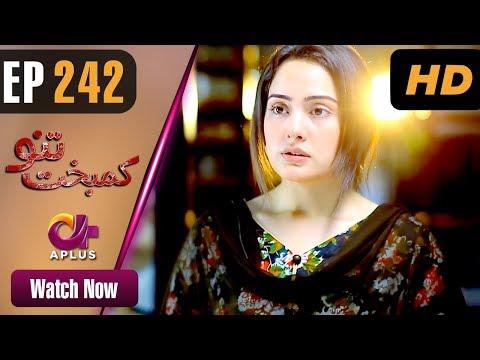 Kambakht Tanno - Episode 242 - Aplus ᴴᴰ Dramas