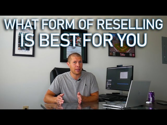 What Form of Reselling is Best for You
