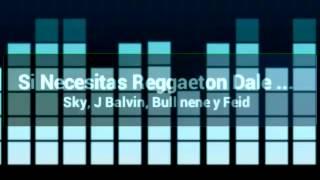 vuclip Si Necesitas Reggaeton Dale (Ginza)