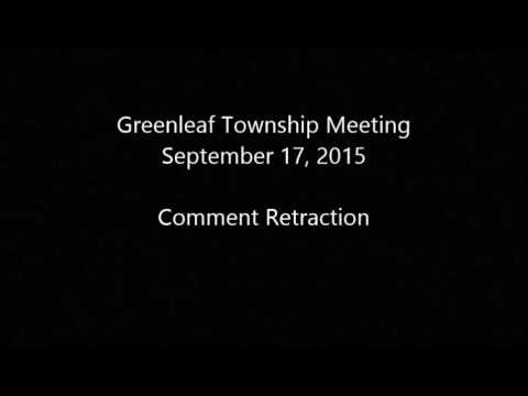 Greenleaf Township Meeting - Comment Retraction