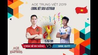 Trận 2| CSĐN vs Quýt | Chung kết| Solo Assy | AoE Trung Việt 2019 | 15-10-2019