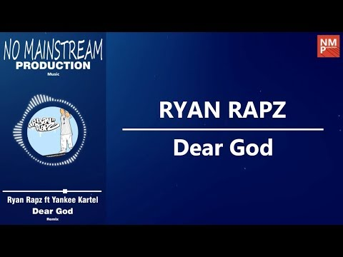 Ryan Rapz ft. Yankee Kartel - Dear God (Remix) (Official Lyric) (by NMP)