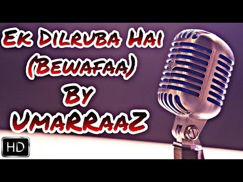 Ek Dilruba Hai - Lyrical Video | Bewafaa | Karaoke Cover Song By UmaRRaaZ