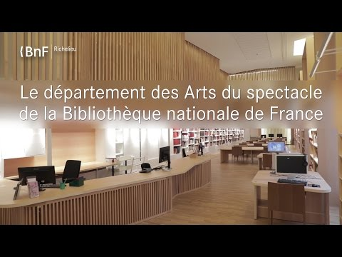 Le département des Arts du spectacle de la Bibliothèque nationale de France