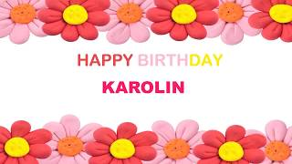 Karolin   Birthday Postcards & Postales - Happy Birthday