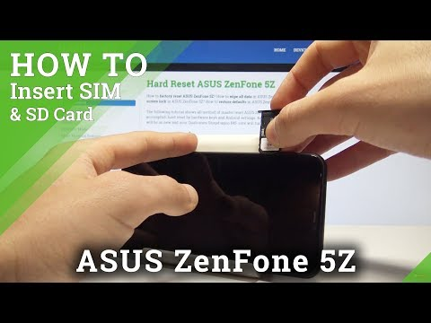 How To Insert Nano SIM In ASUS ZenFone 5Z - Set Up Micro SD Card