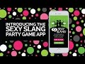 ADULT PARTY GAMES - SEXY SLANG APP