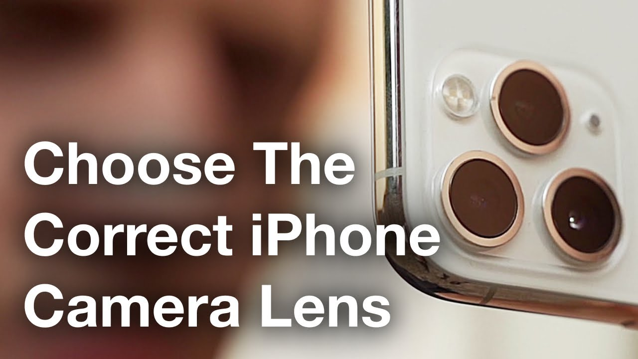 How To Choose The Correct iPhone Camera Lens - iPhone Photo Academy