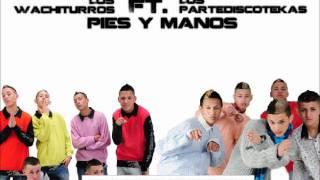 Los Partediscoteka ft. Los Wachiturros - Pies Manos [Tema Nuevo 2011]