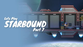 Starbound :: Part 7 :: How To Upgrade Your Ship!