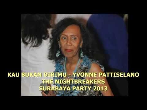 KAU BUKAN DIRIMU - YVONNE PATTISELANO - THE NIGHTBREAKERS