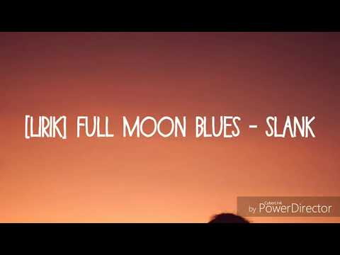 Slank - Full Moon Blues Lirik