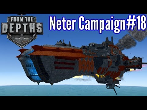 From The Depths | Ep 18 | The Warlord Airship !! | Neter Campaign Gameplay
