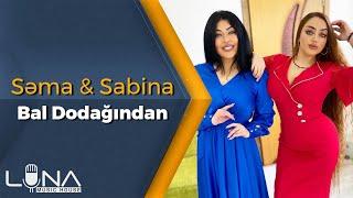 Sema  Sabina - Bal Dodagindan (Yeni 2021)