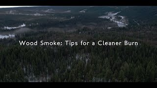 Wood Smoke: Tips for a Cleaner Burn