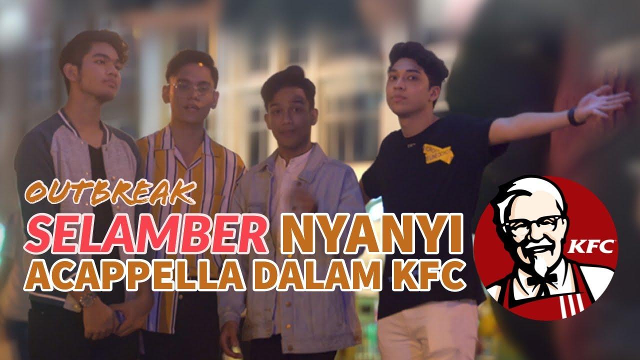 Outbreak - Selamber Nyanyi Acappella Dalam KFC