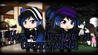 How I became a Creepypasta☆(WARNING!! Some swearing)☆Gacha Life☆inspired by: XBerry Mixx