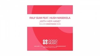 Ralf GUM feat. Hugh Masekela - With Her Hand (Ralf GUM Main Mix) - GOGO 064