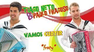Tiago Neto & Paulo Fragoso - Ser minha