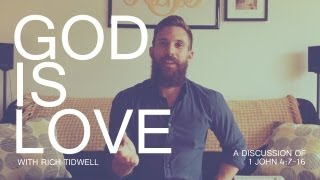 God Is Love || What does that mean exactly?