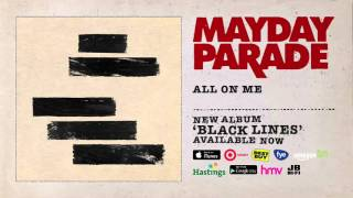 Watch Mayday Parade All On Me video