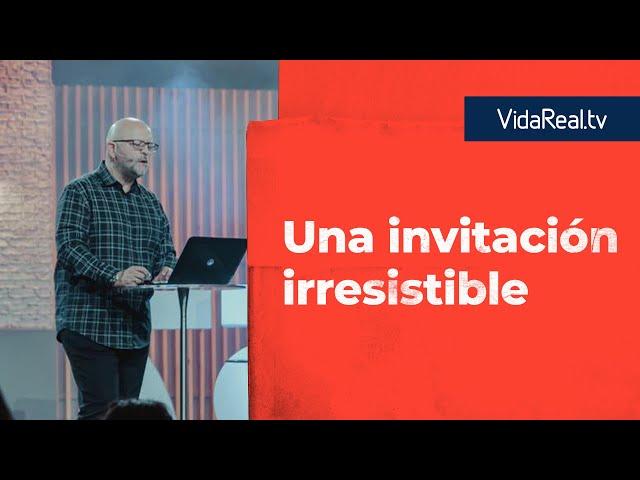 Una invitación irresistible. | Irresistible | Pastor Antulio Castillo