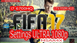 Gameplay FIFA 17 -  i7 6700HQ + GTX950M Ultra with MSAA 4X 1080p 60FPS