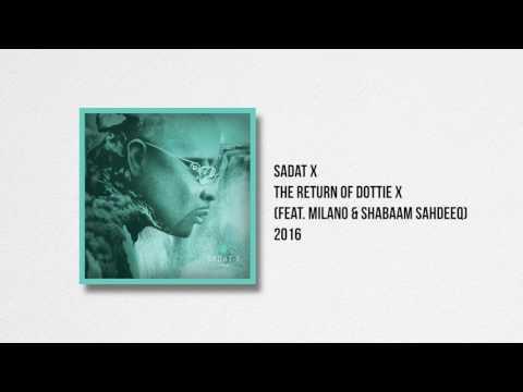 Sadat X - The Return of Dottie X (feat. Milano & Shabaam Sahdeeq)
