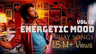 Energetic Mood Vol . 2 | Delightful Tamil Songs Collections | VIJAY SONGS | Tamil Mp3 |Tamil Beats |