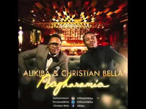 ALIKIBA & CHRISTIAN BELLA NAGHARAMIA NEW AUDIO SONG 2015