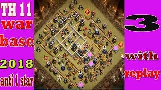 TH 11 war base 2018 | new update | clash of clans| 3 replay