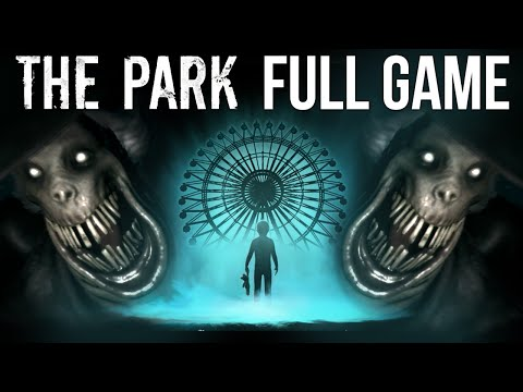 The Park - Full Game w/ Ending - A WALK IN THE PARK | The Park Gameplay