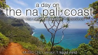 "KAUAI NATURE:  ""A Day on the NaPali Coast"" ft LIQUID MIND Nature Relaxation Video"