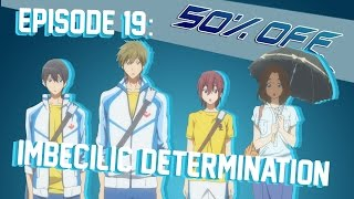 50% OFF Episode 19 - Imbecilic Determination ...
