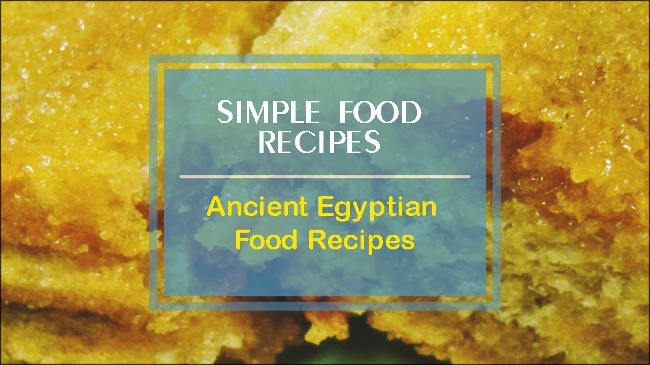 Ancient egyptian food recipes youtube forumfinder Images