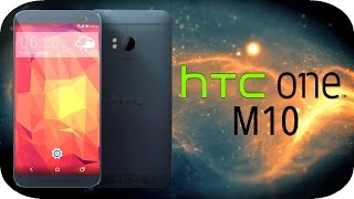 Next New HTC One M10 (2016) and Sense 8 - What I Want to See!