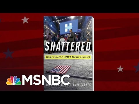 Hillary Clinton Campaign Responds: Tell-All Book Is 'Sensationalized' | MTP Daily | MSNBC