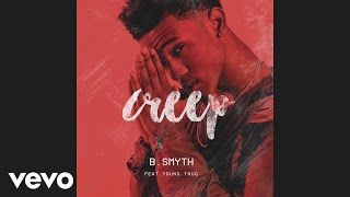 B Smyth - Creep (Audio) ft. Young Thug