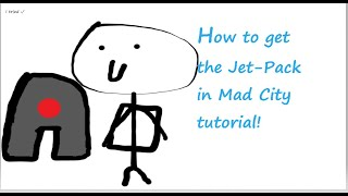 Tutorial on how to get the Jet-Pack in Mad City! (Roblox)